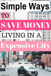 Budgeting tips for living in an expensive city with tall buildings and cars.