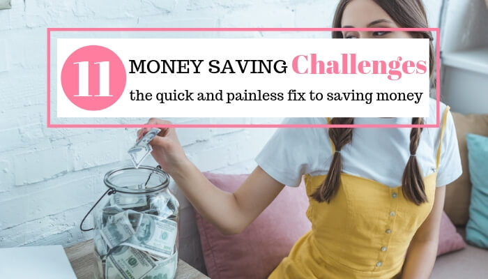 11 Money Saving Challenges (The Quick & Painless Way to Save Money)